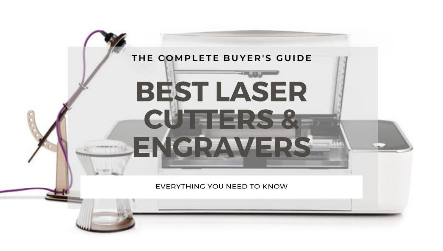 The 9 Best Laser Cutter Engravers 2020 (For ALL Price Ranges!)